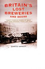 Britain's Lost Breweries and Beers, Chris Arnot